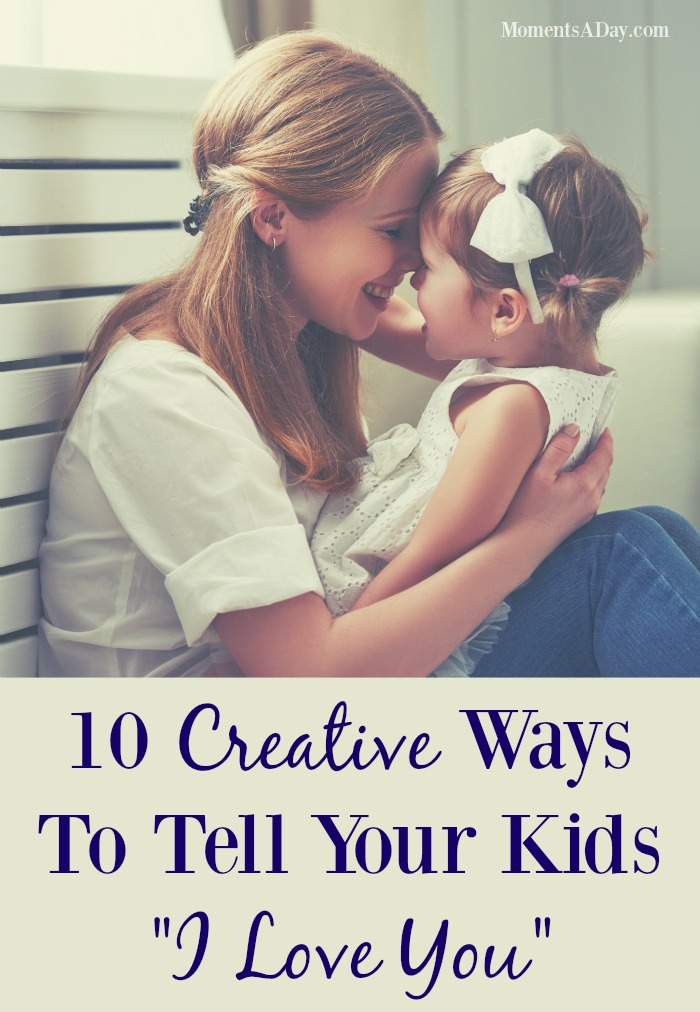"""Top 10 Ways To Tell Your Kids """"I Love You"""""""