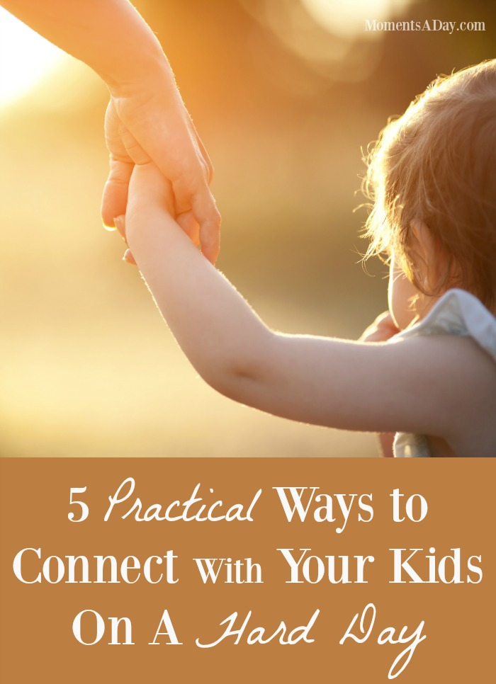 Creative and hands-on ways to connect with your kids when you are having a hard day