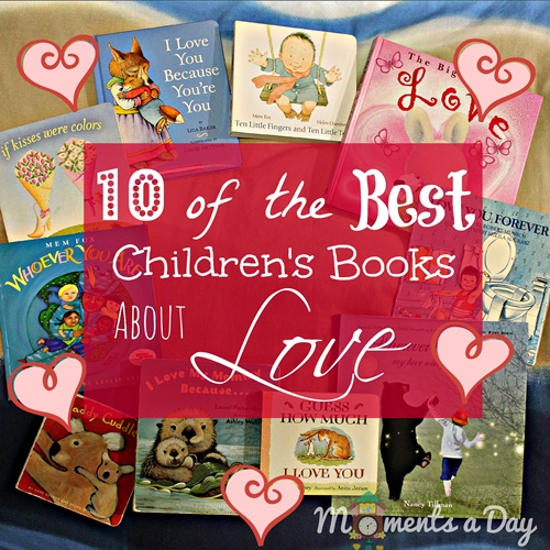 10 of the best childrens books about love