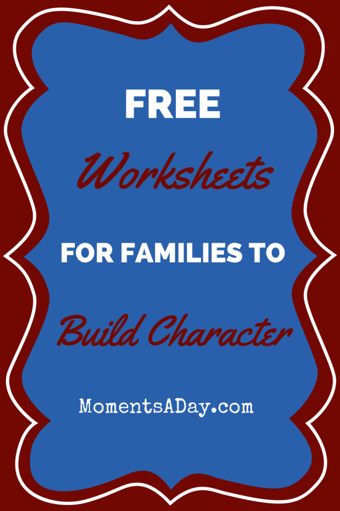 Free Character Building Worksheets For Parents and Children – Character Building Worksheets