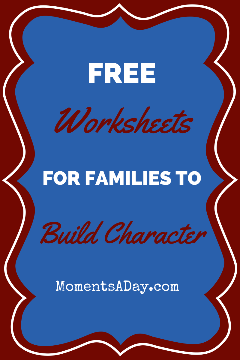 Printables Character Building Worksheets free character building worksheets for parents and children moments a day