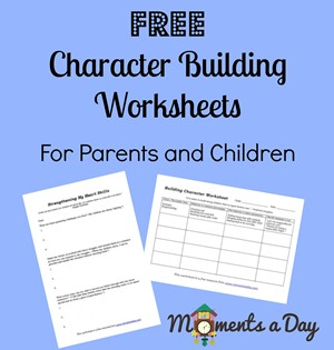 Free Character Building Worksheets (For Parents and Children ...