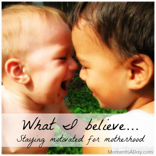 Staying motivated for motherhood