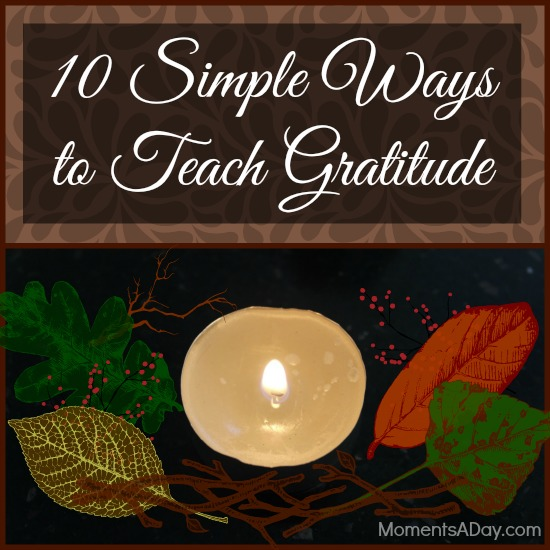 10 Simple Ways to Teach Gratitude