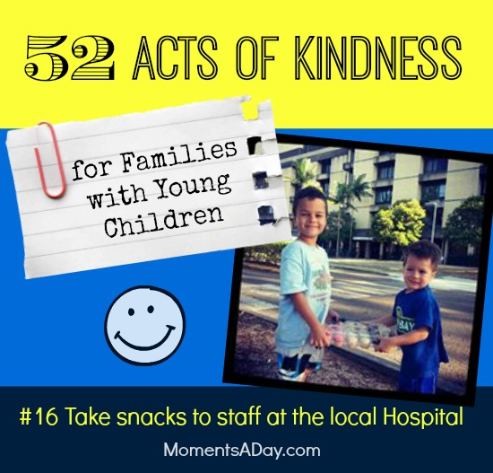 52 Acts of Kindness - #16 Take snacks to staff at the local Hospital