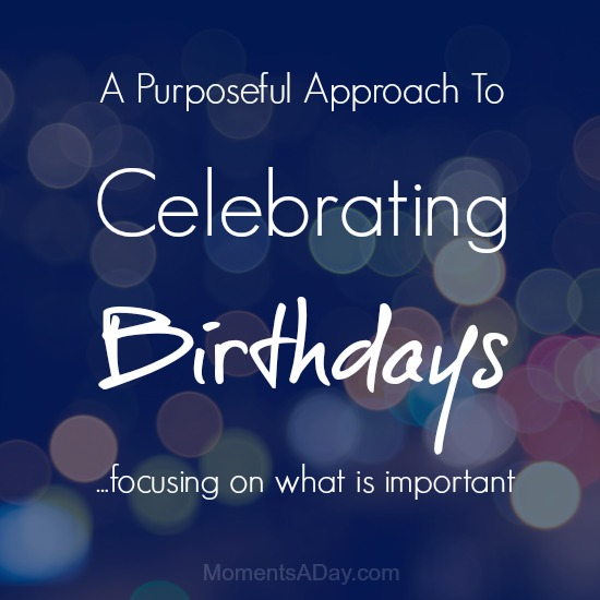 A Purposeful Approach to Celebrating Birthdays