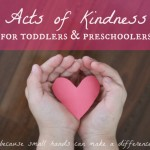 Acts of Kindness for Toddlers and Preschoolers: Bringing a Meal to a Family in Need