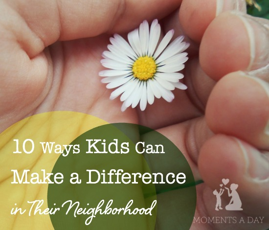 10 ideas for kids to make a difference in their own neighbourhoods