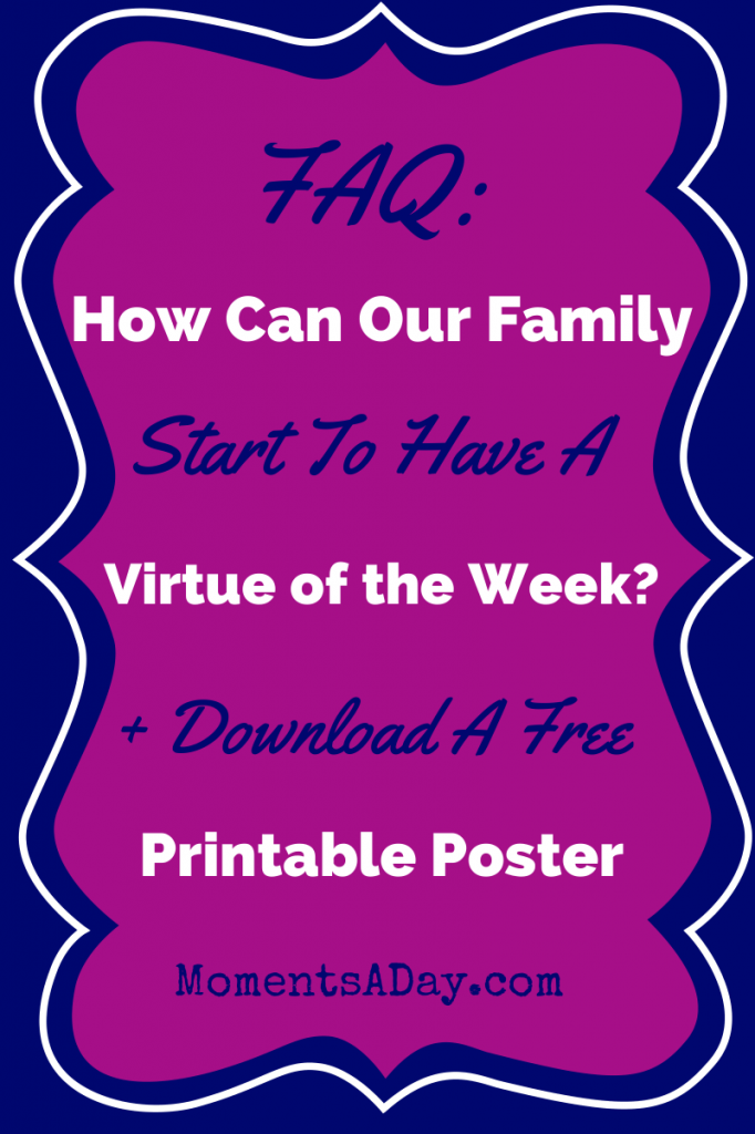 How To Have A Virtue of the Week + FREE Printable Poster