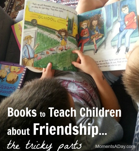 Books to Teach Children about Friendship... the tricky parts