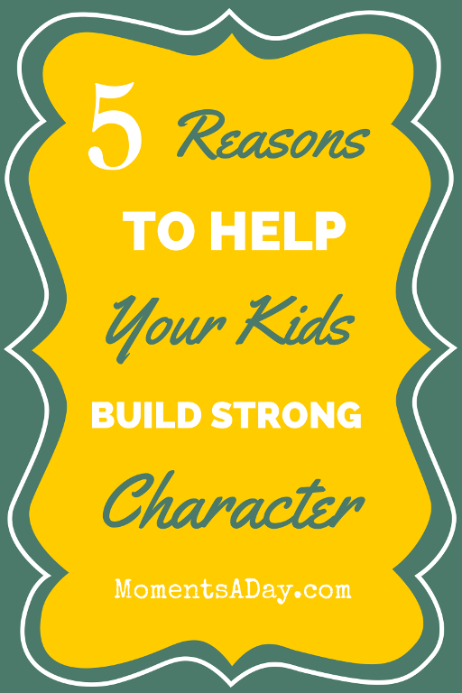 5 Reasons to Help Children Build Character