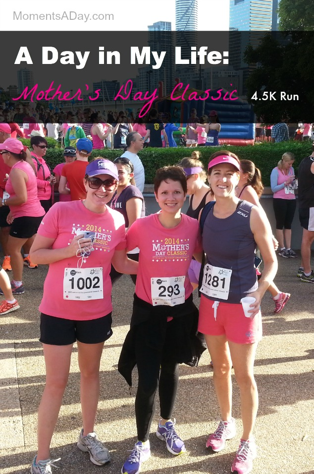 A Day in My Life: Mother's Day Classic 4.5K Run