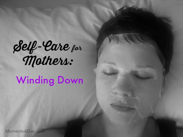 Self-Care for Mothers: Winding Down