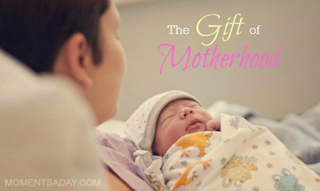 The Gift of Motherhood
