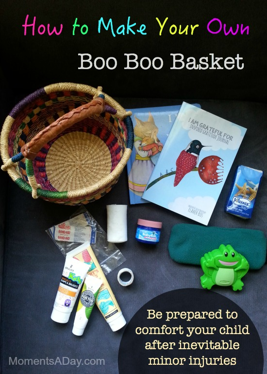 Be prepared to comfort your child when they get a boo boo by having a basket of supplies ready