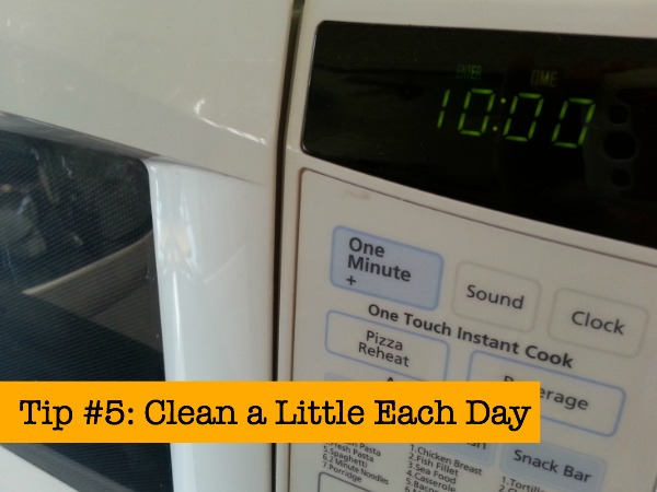 Tip #5 Clean a Little Each Day