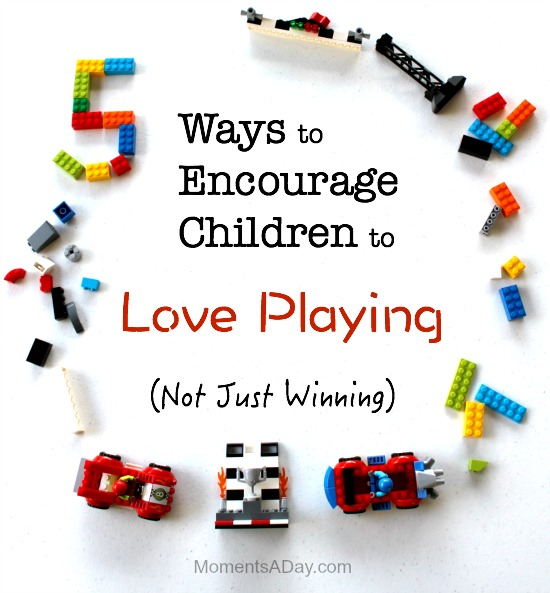 """Activities and phrases to encourage children to love playing instead of focusing on winning or being the """"best"""""""