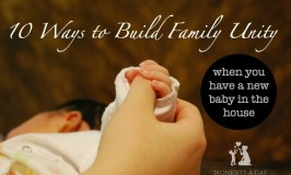 Easy ways to build family unity after having a newborn