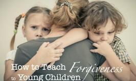 How to teach forgiveness