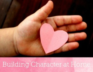 Building character at home