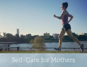 Self care for mothers