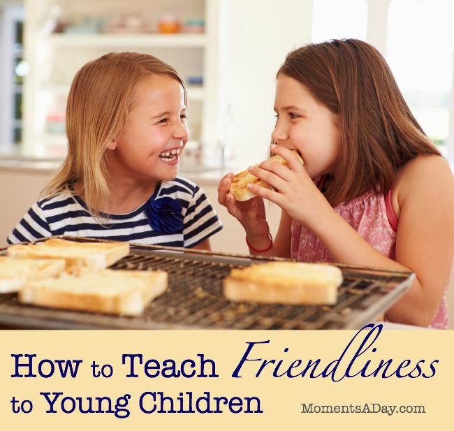 How to Teach Friendliness to Young Children - Moments A Day