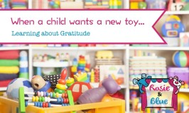 Teaching kids about being grateful even when they want new things - featuring a puppet show by Rosie and Blue