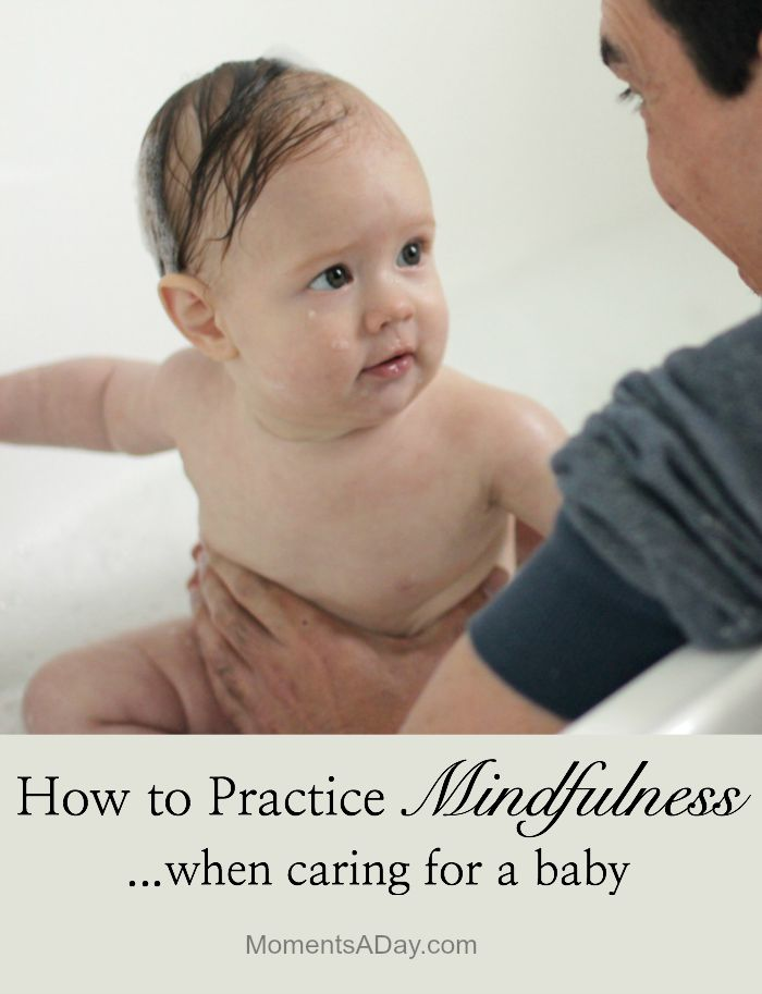 Tips for practicing mindfulness when caring for a baby