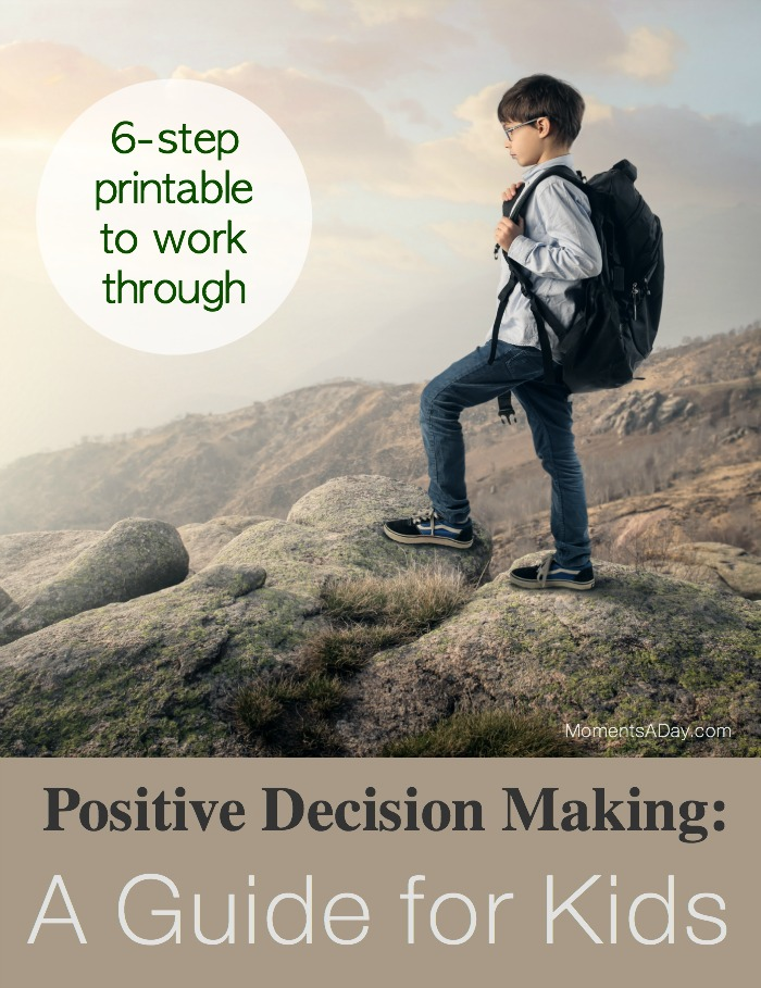 Six steps for kids to learn to practice positive decision making skills