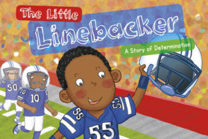 "Inspire Children through Real Life Stories ~ featuring ""The Little Linebacker"""
