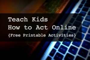 Teach Kids How to Act Online {Free Printables}