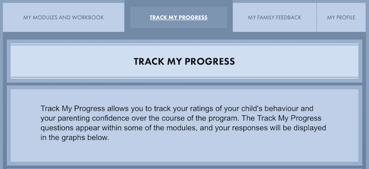 Track my progress is a way to rate how the parenting program is working for you