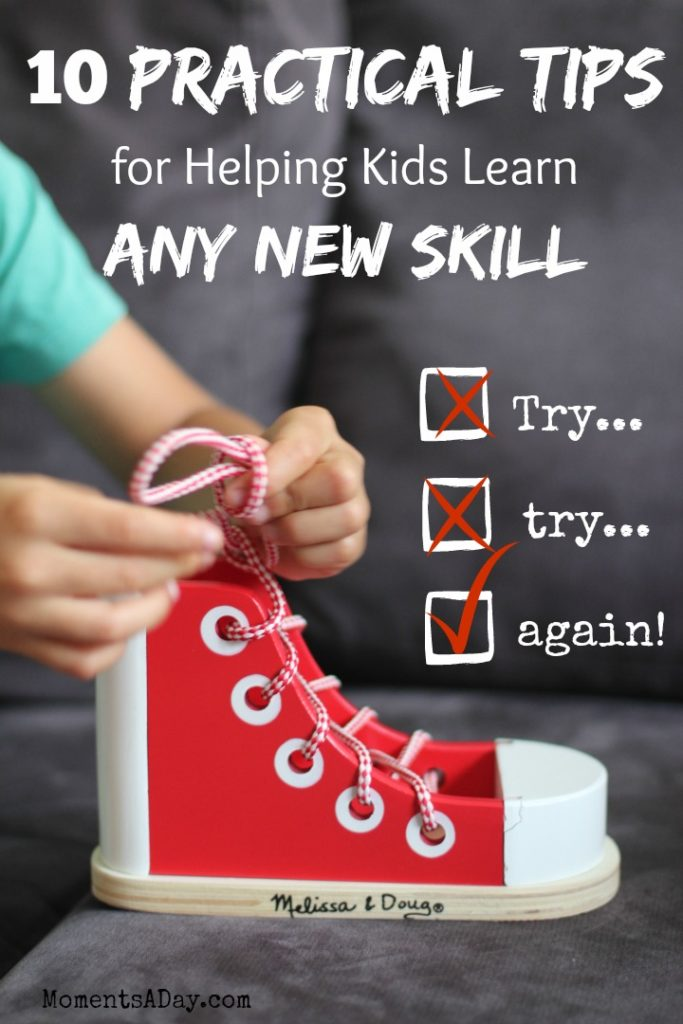 A list of practical ways to help kids learn any new skill