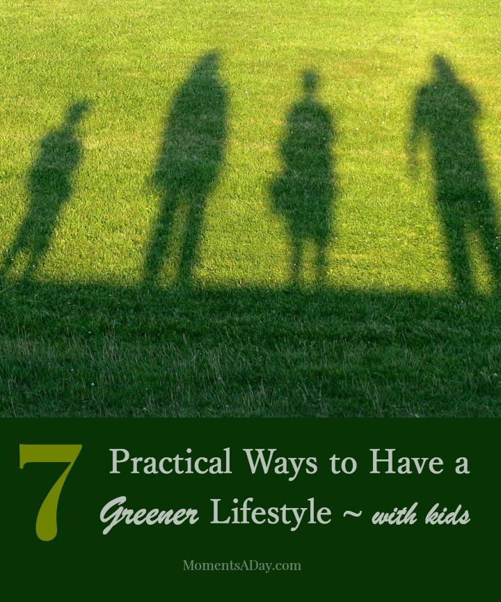 7 Practical Ways to Have a Greener Lifestyle With Kids