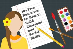 10+ Free Resources for Kids to Build Character and Develop Social Skills