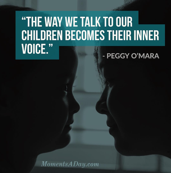 The way we talk to our children becomes their inner voice