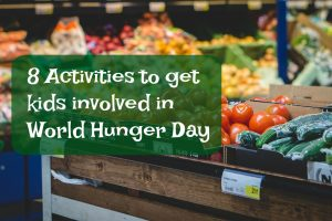 8 Activities for World Hunger Day