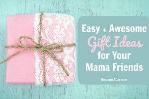 7 Personal Gifts for Mama Friends
