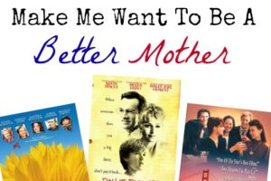 10 Movies That Make Me Want To Be A Better Mother