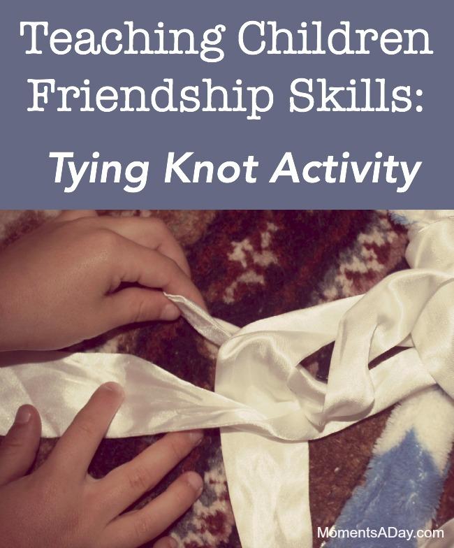 Teach Children Friendship Skills: How Tying Knots Can Help