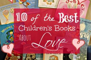 10 Of The Best Children's Books About Love