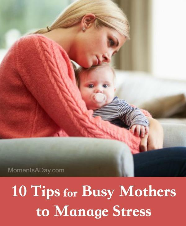 10 idées pratiques pour les mamans occupées pour gérer les niveaux de stress