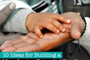 10 Ideas for Building a More Loving Extended Family