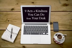9 Acts of Kindness You Can Do From Your Desk