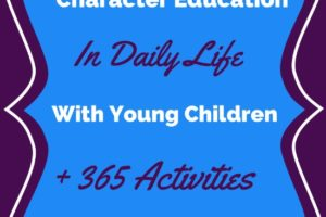 How to Include Character Education In Daily Life with Young Kids