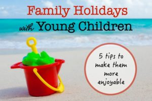 Five Tips for Family Holidays with Young Children