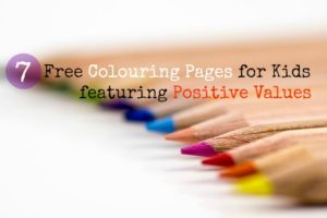 7 Free Colouring Pages for Kids on Positive Values