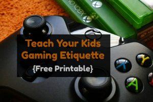 Teach Kids Gaming Etiquette {Free Printable}