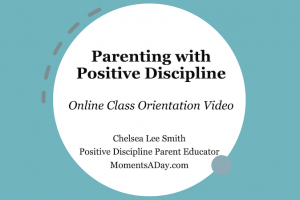 Online Positive Discipline Classes with Chelsea! Starting 18/19 July 2020